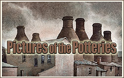 Go to Pictures of the Potteries for framed Limited Edition Prints